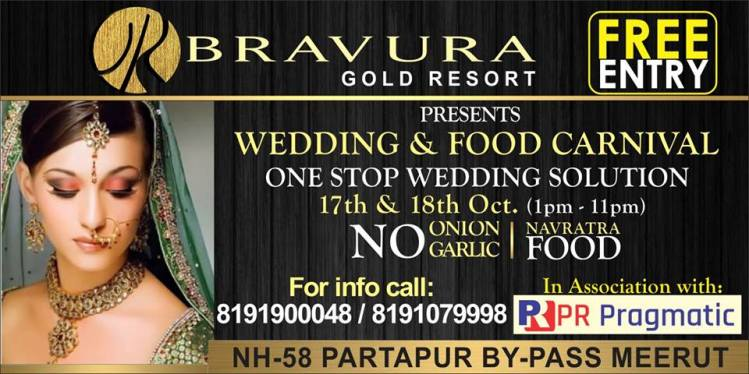 Exclusive Wedding & Food Festival Carnival @ Bravura Gold Resort (From 17Th To 18Th Oct 1 PM - 11 PM)